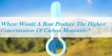 Where Would A Boat Produce The Highest Concentration Of Carbon Monoxide?