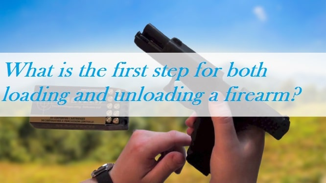 What is the first step for both loading and unloading a firearm?