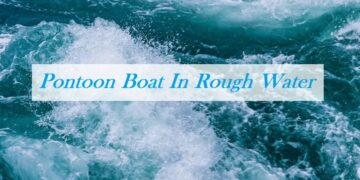 Pontoon Boat In Rough Water