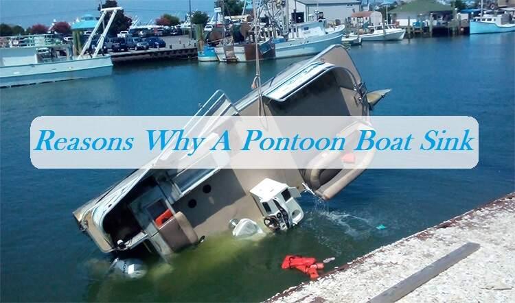 Reasons Why A Pontoon Boat Sink